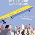 Una settimana all'aeroporto – Alain de Botton
